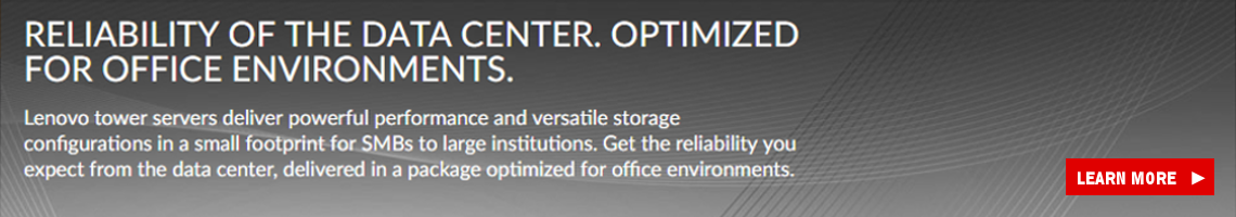 Enterprise-class, outstanding value. ThinkServer products.